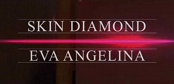 skin diamond eva Angelina